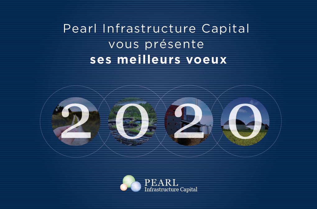 PEARL Infrastructure Capital vous présente ses meilleurs voeux pour 2020